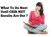 What To Do Next After CSIR NET Exam Until Results Are Announced?