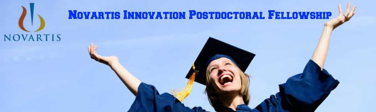 Novartis Innovation Postdoctoral Fellowship 2019 - Apply Online